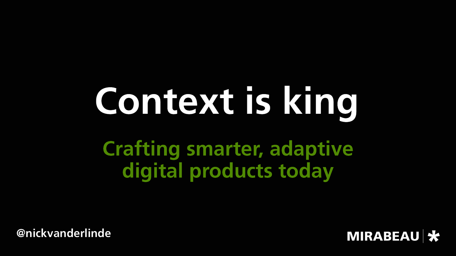 Context is King – Crafting Smarter, Adaptive Digital Products Today