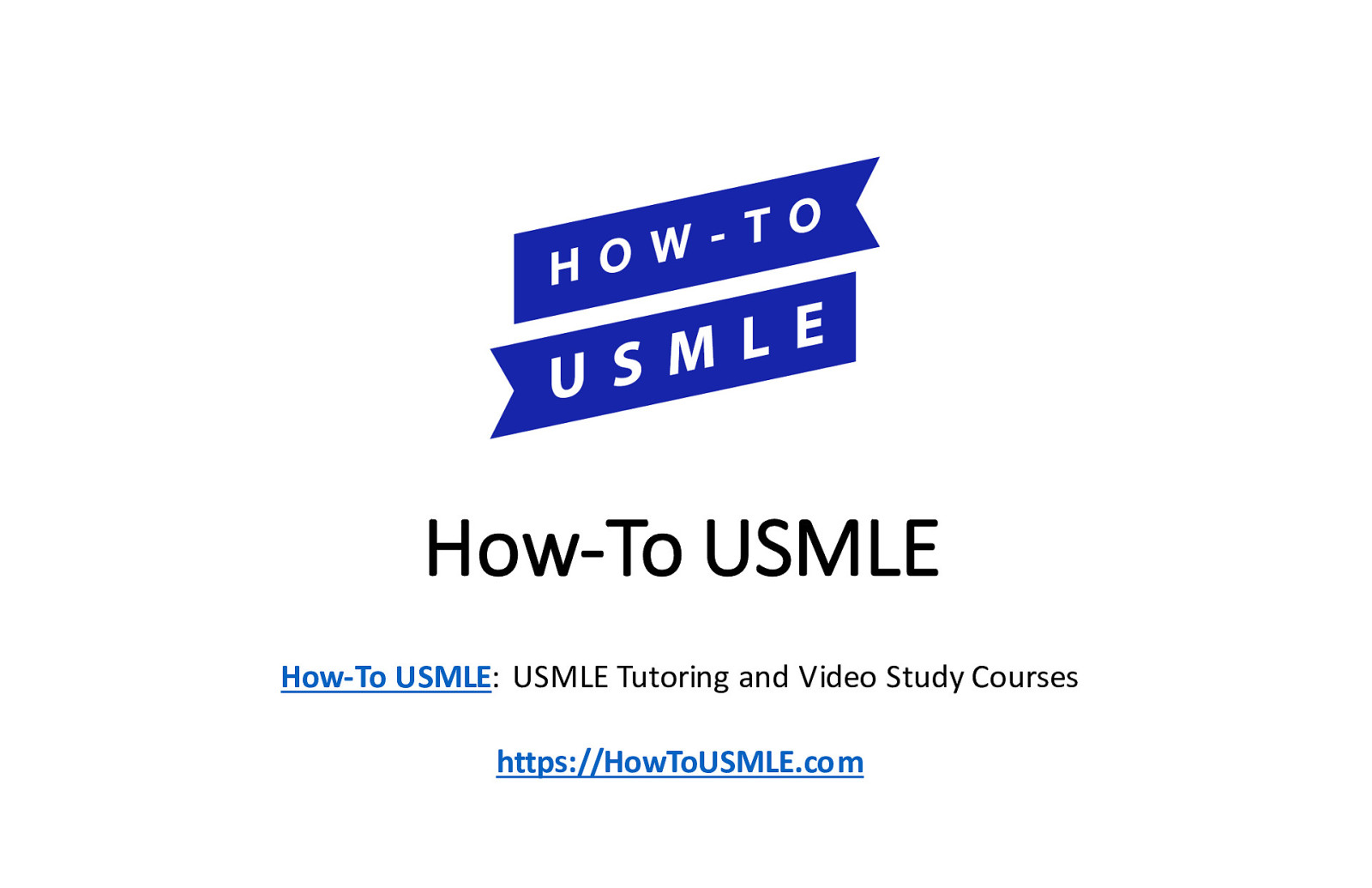 How-To USMLE: Tutoring & Study Course