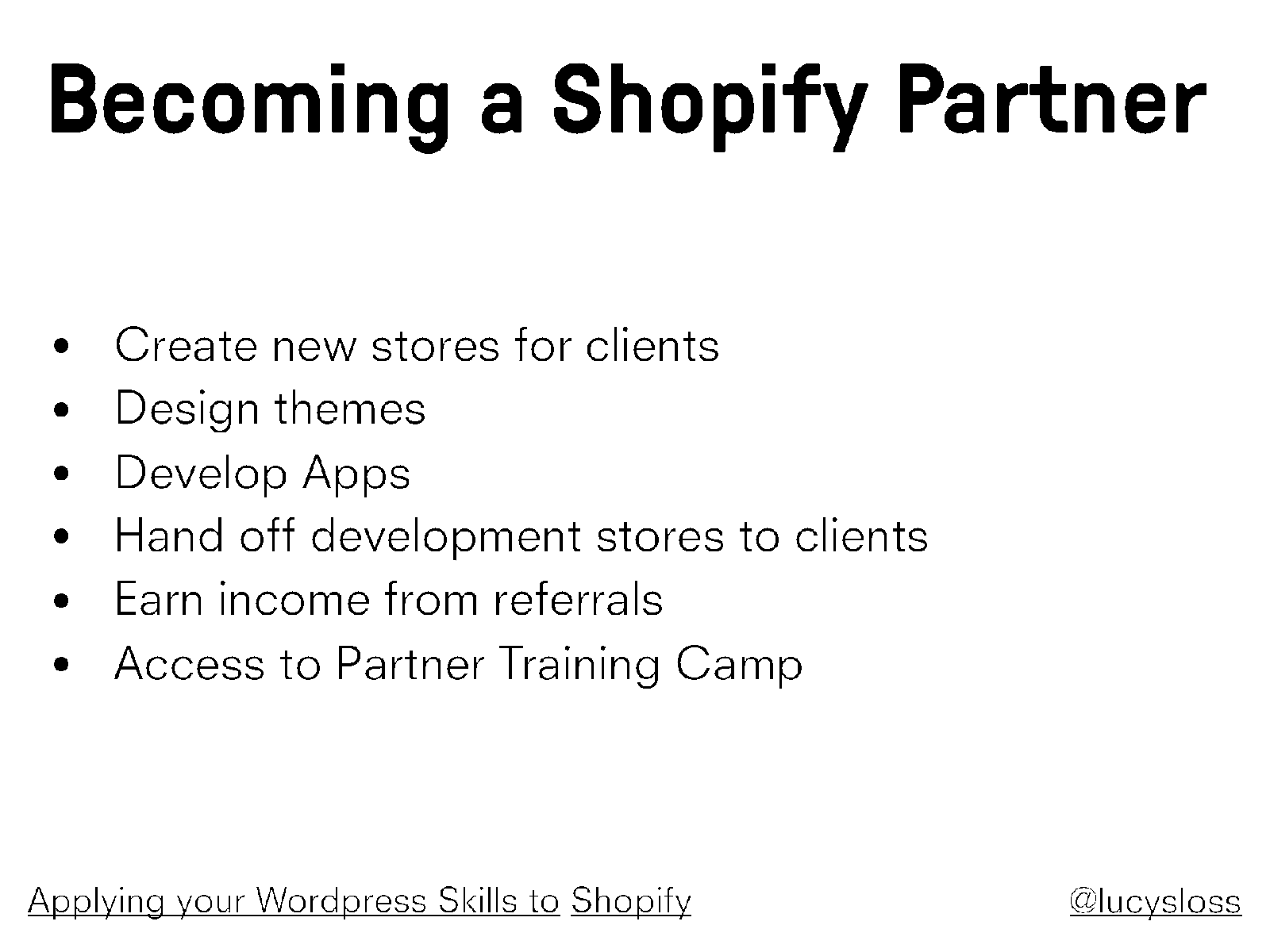 Applying your Wordpress skills to Shopify
