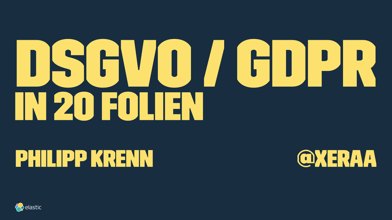 GDPR / DSGVO in 20 Folien