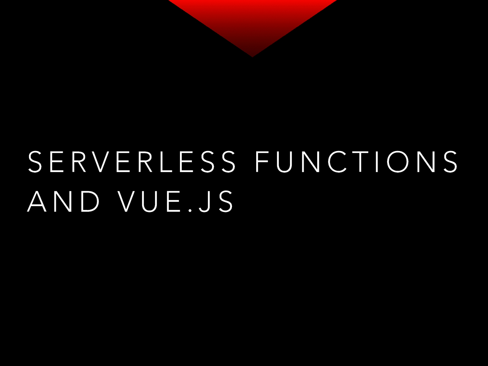 Serverless Functions and Vue.js