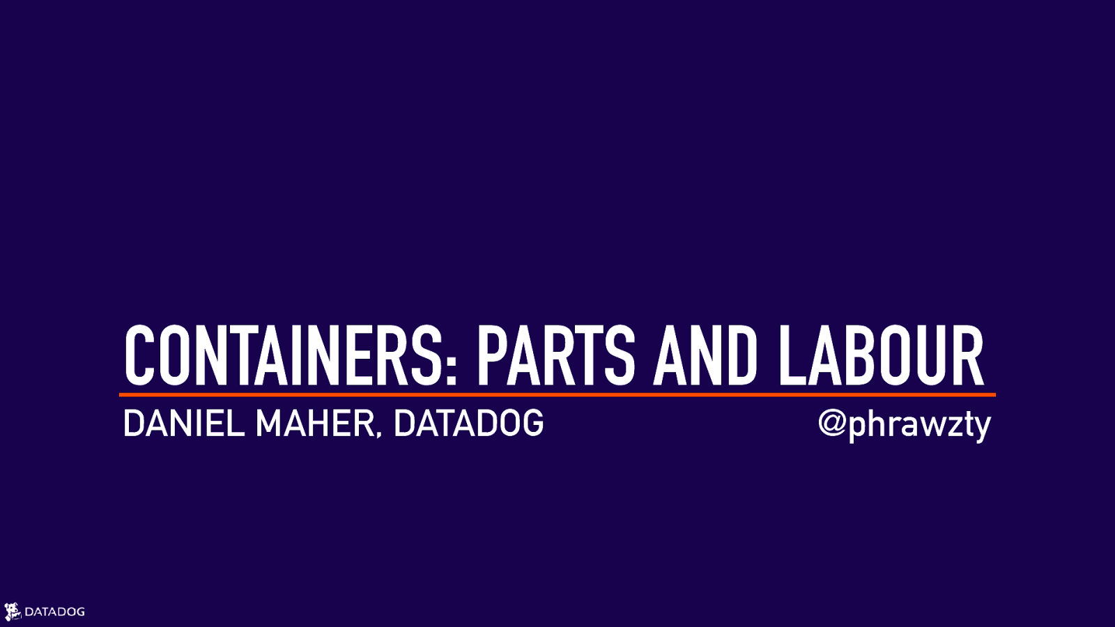 Containers: Parts and Labour