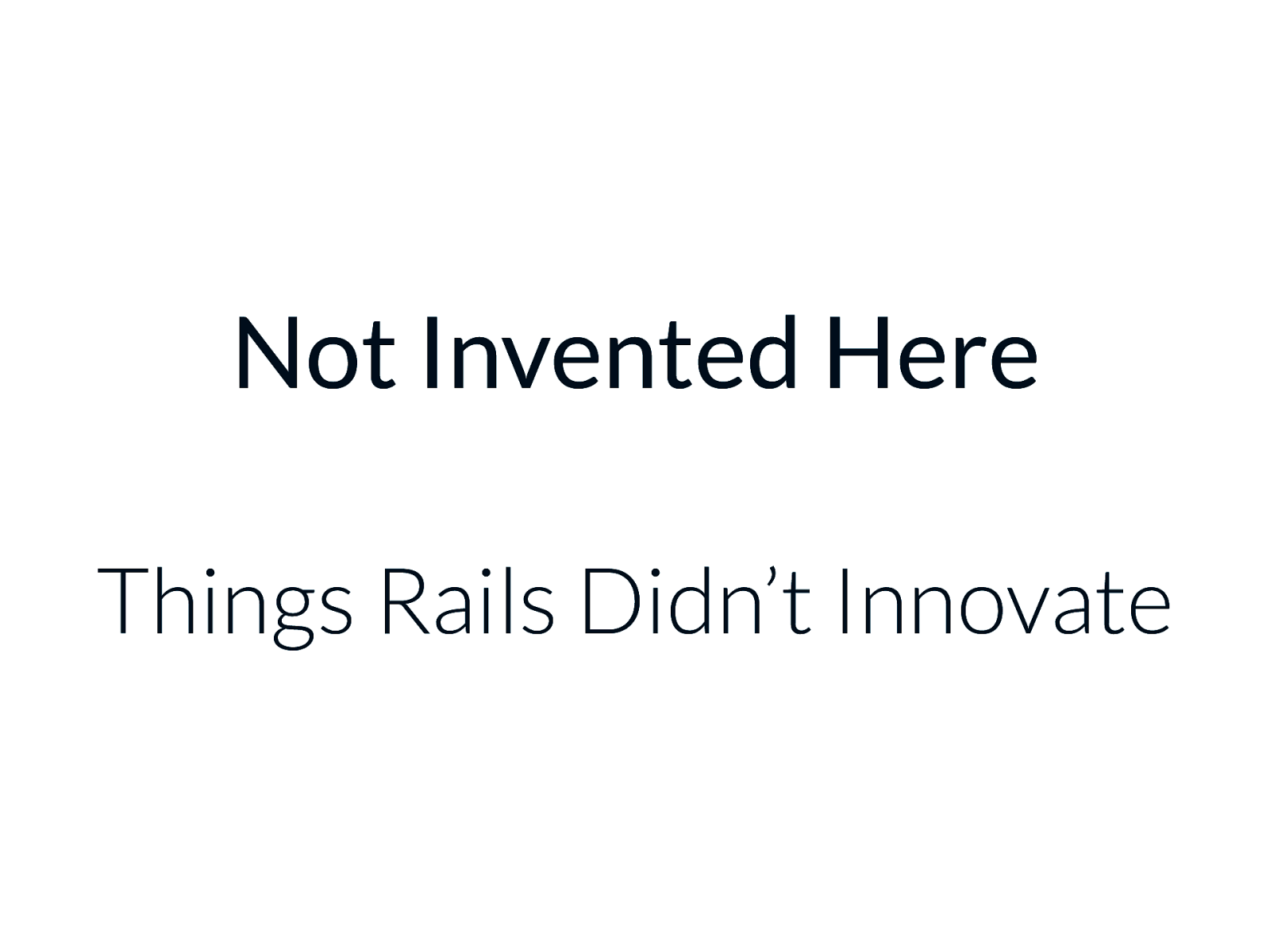 Not Invented Here: Things Rails Didn't Innovate