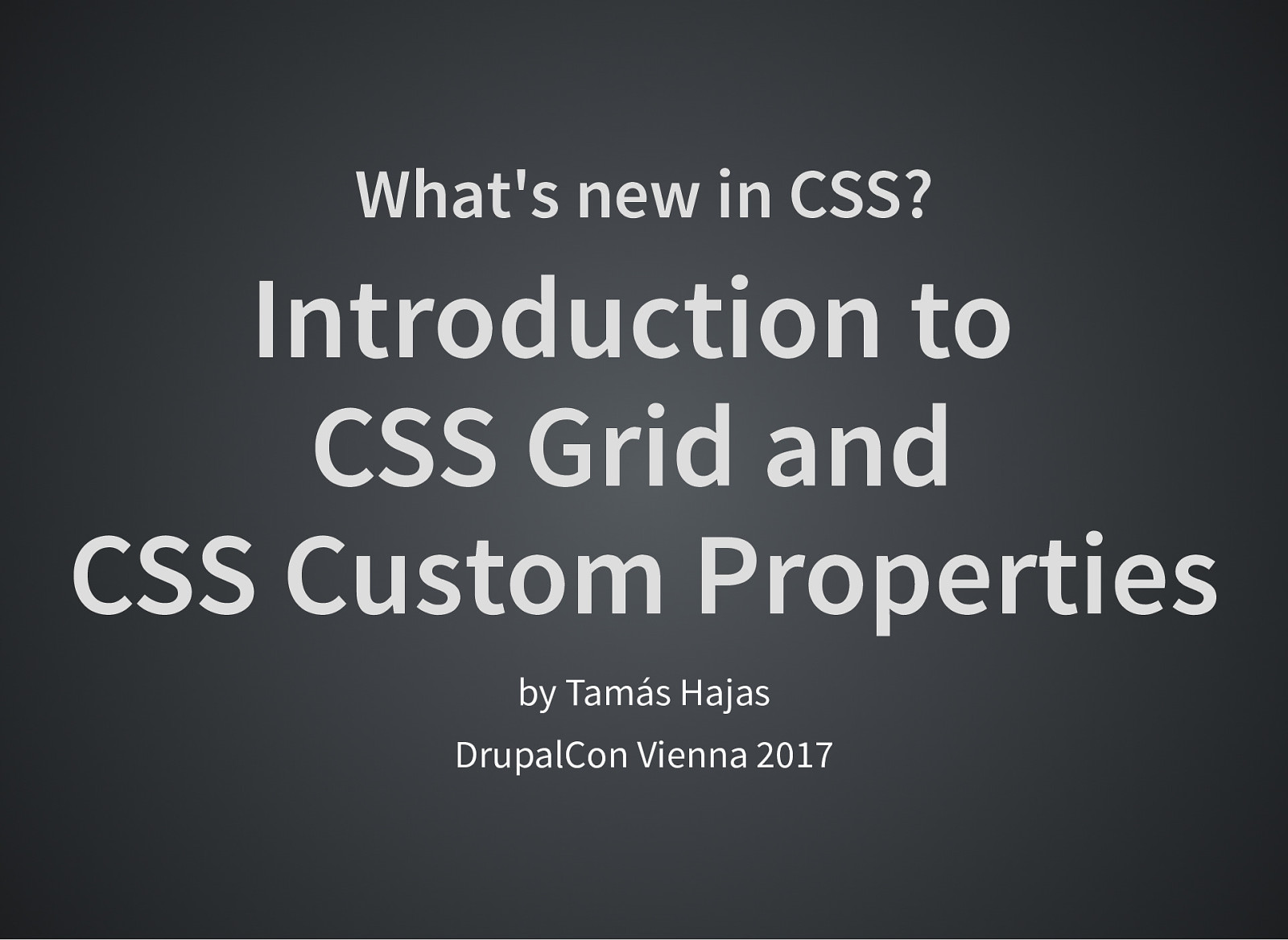 What's new in CSS? Introduction to CSS Grid and CSS Custom Properties