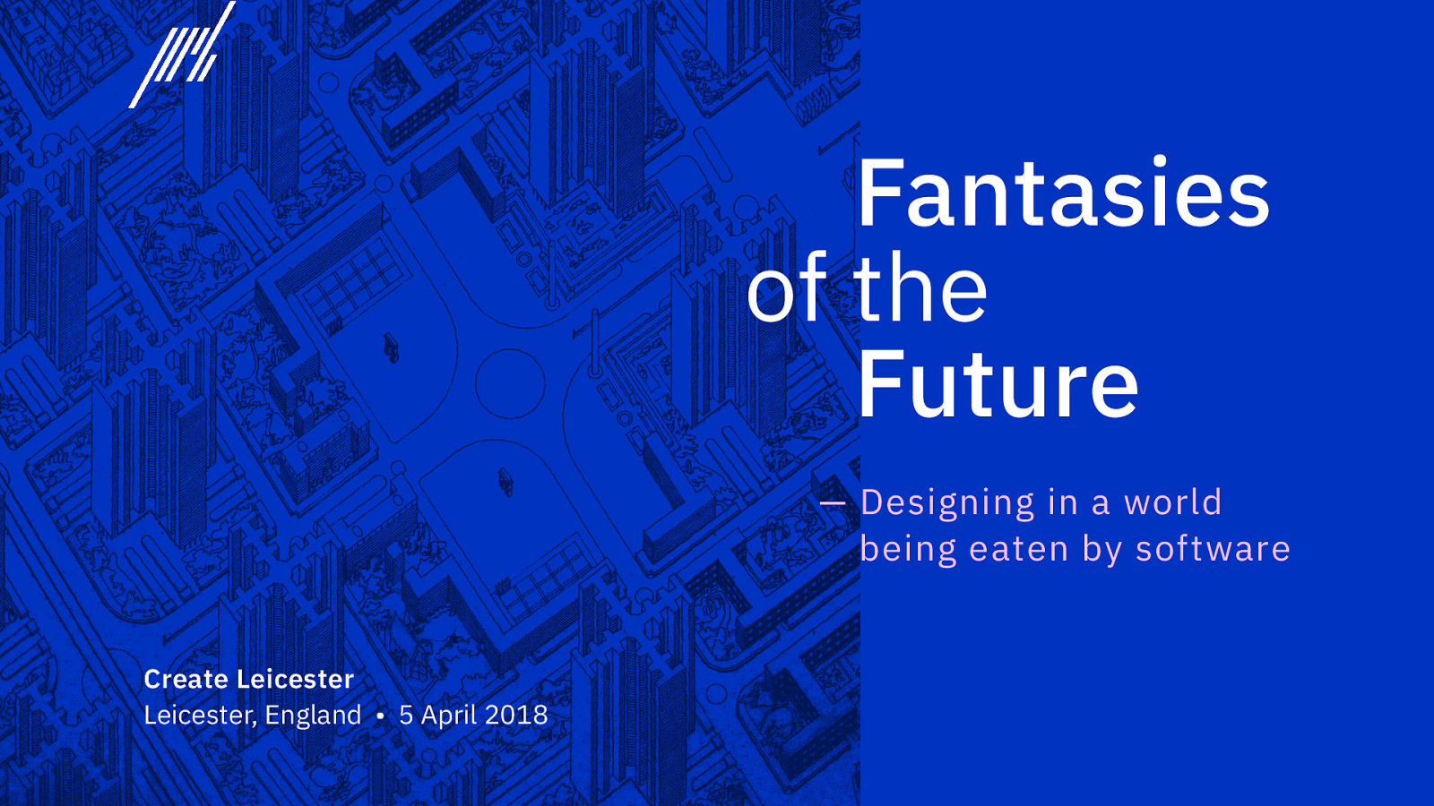 Fantasies of the Future: Design in a World Being Eaten by Software