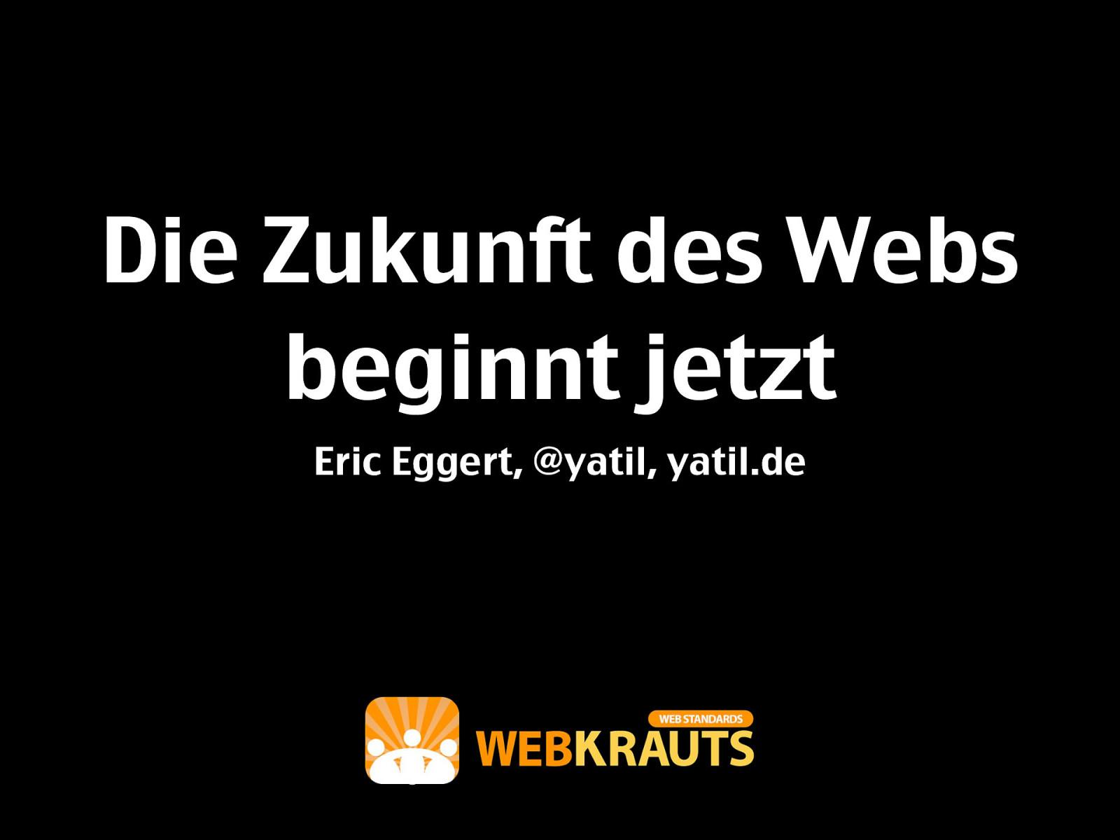 Die Zukunft des Webs beginnt jetzt