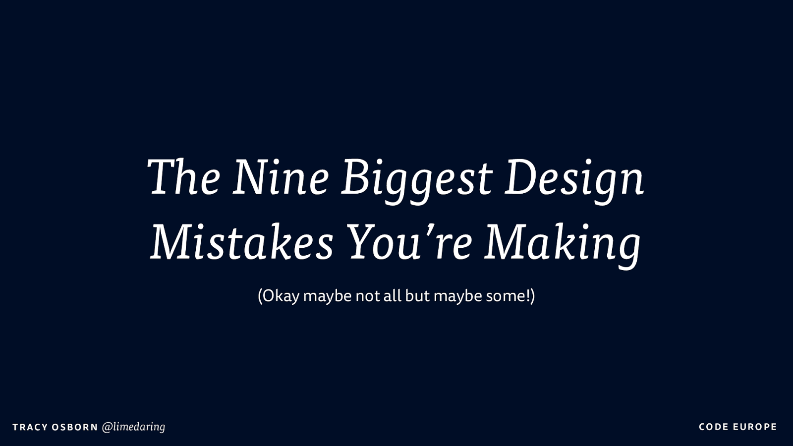 The Nine Biggest Design Mistakes You're Making