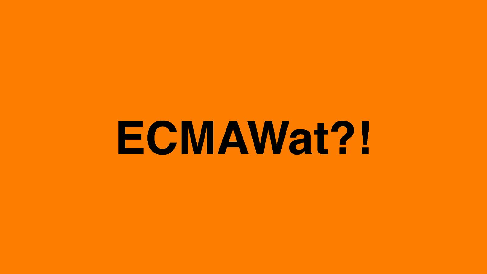 ECMAWat?! (Dutch)