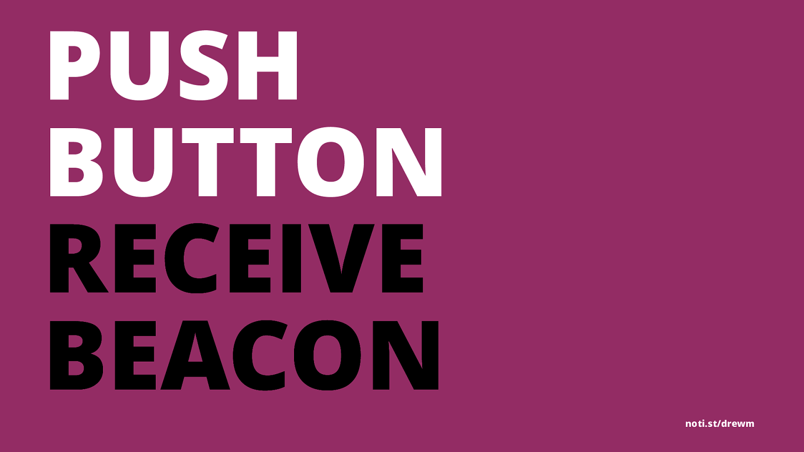 Push Button, Receive Beacon