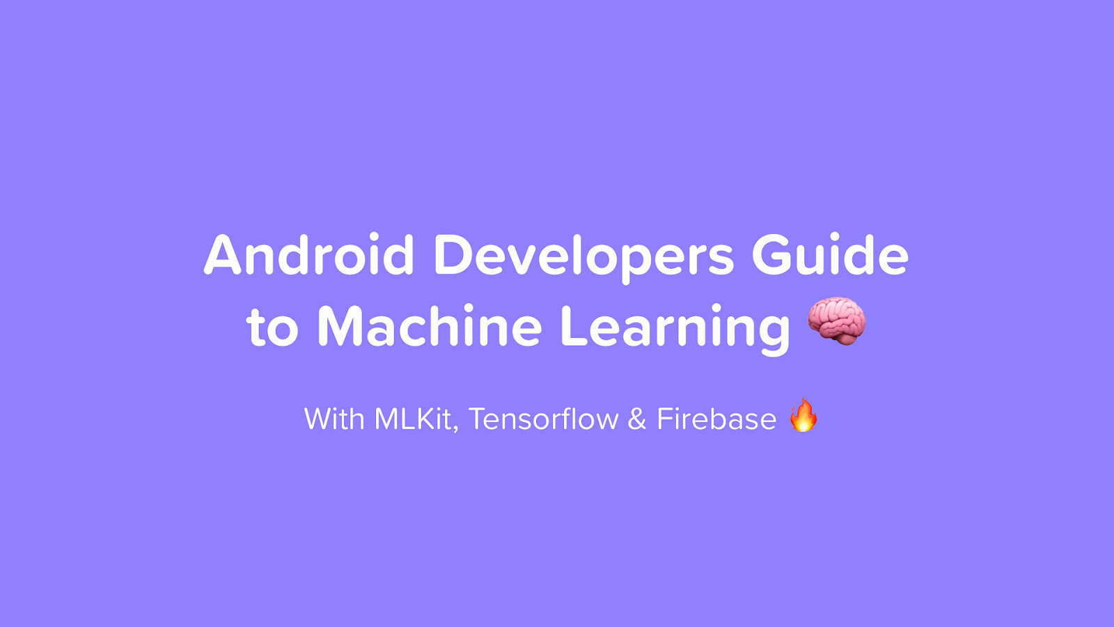 Android Developers Guide to Machine Learning