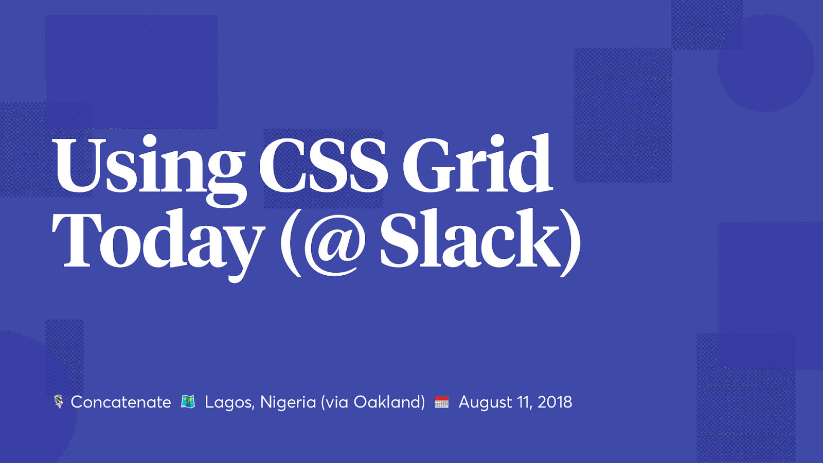 Using CSS Grid Today
