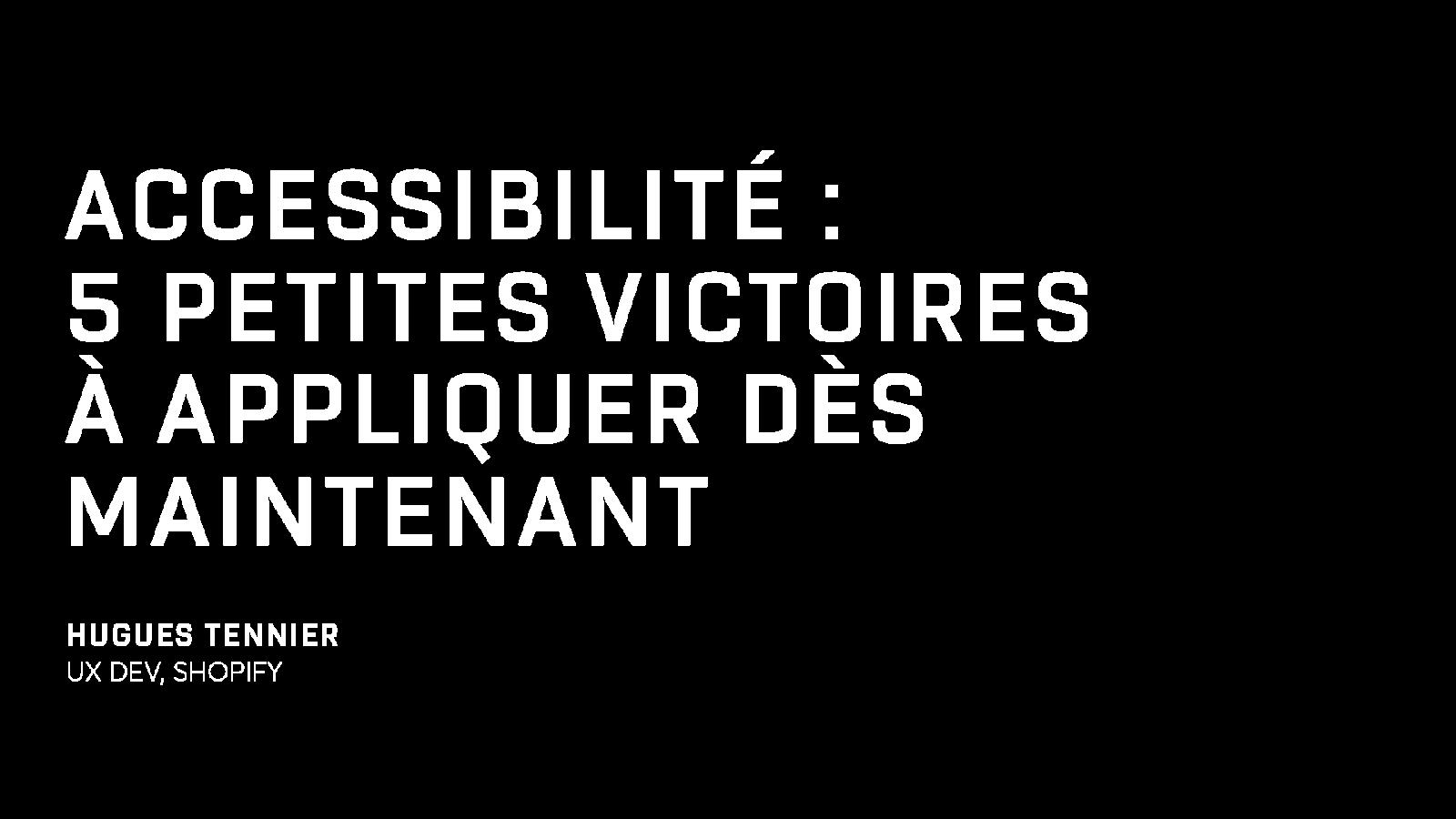 Accessibilité : 5 petites victoires à appliquer dès maintenant