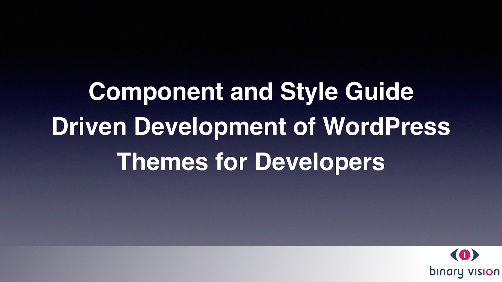 Component and Style Guide Driven Development of Wordpress Themes for Developers