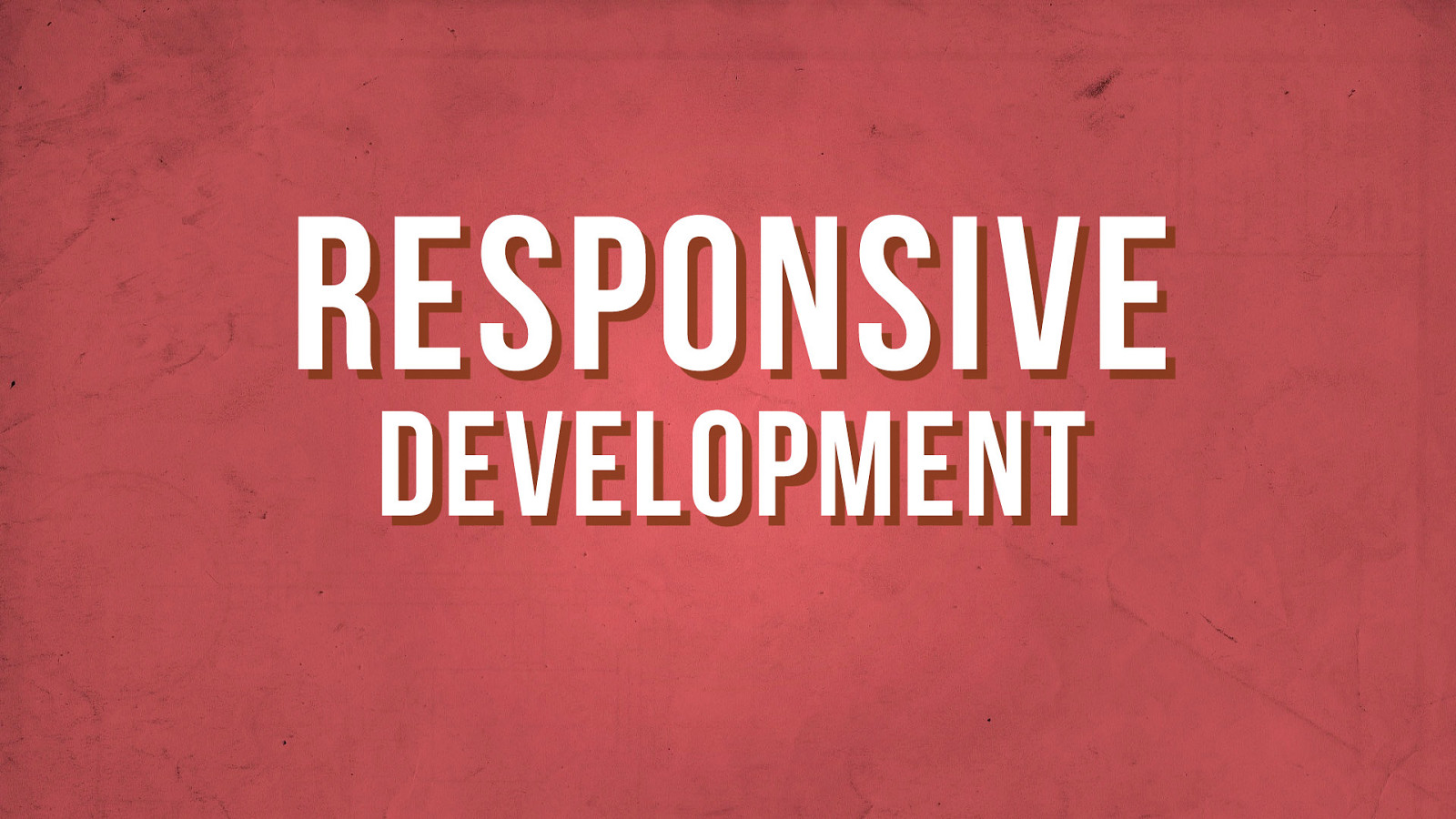 Responsive Development Best Practices