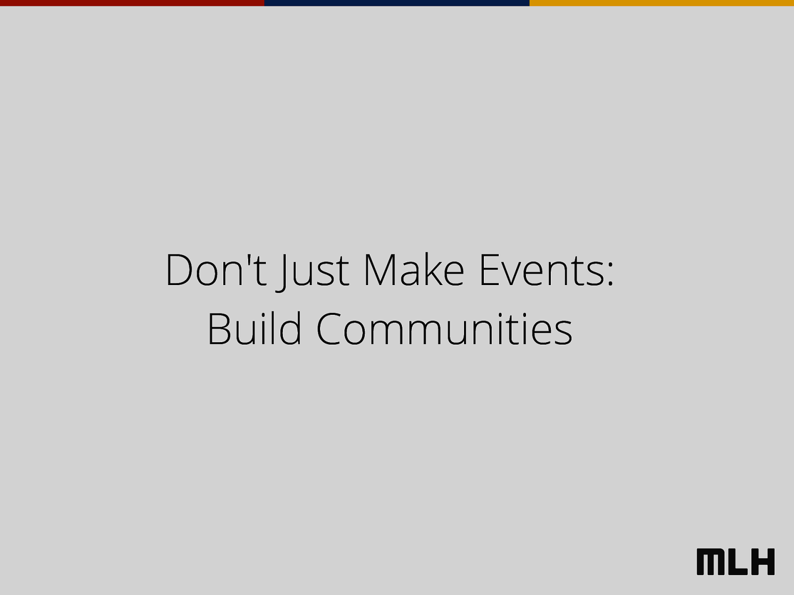 Don't Just Make Events - Build Communities