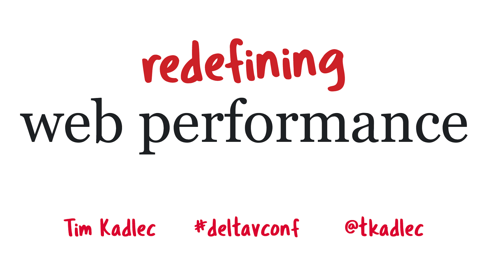 Redefining Web Performance by Tim Kadlec