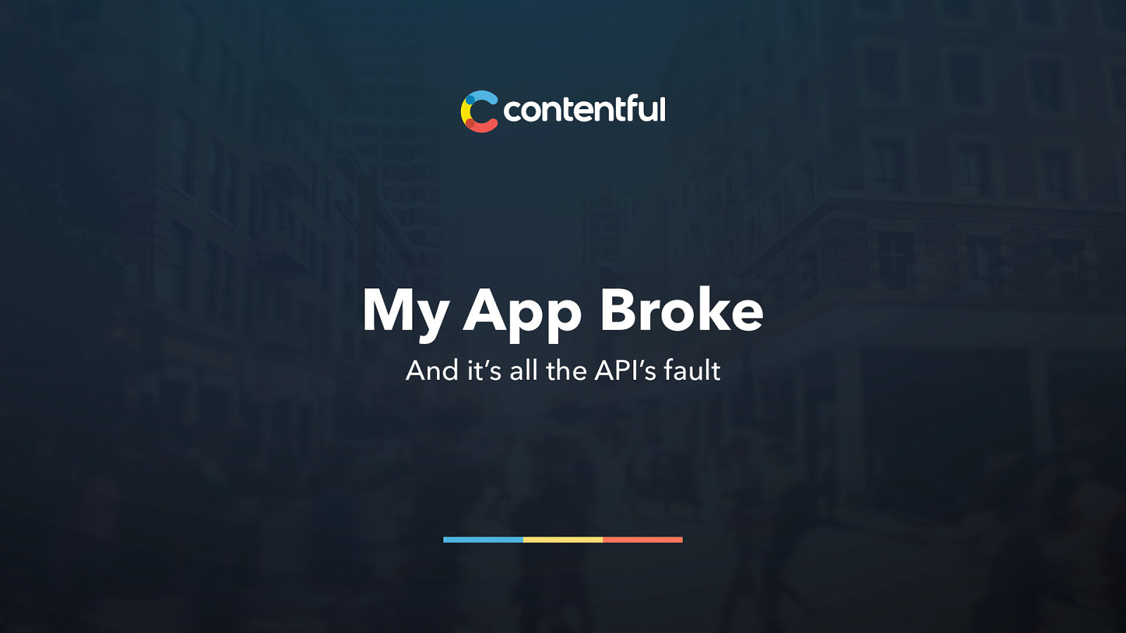My App Broke. . . And it's the API's fault.