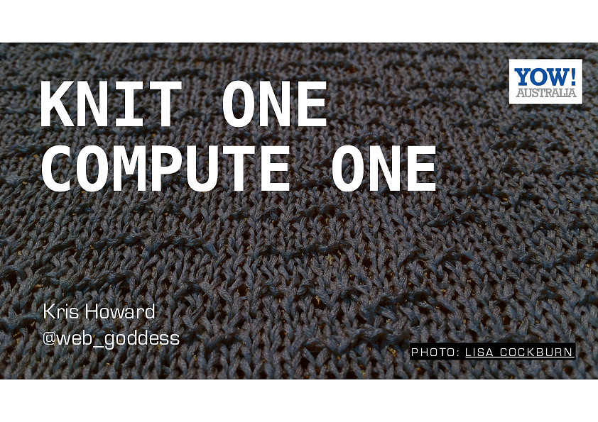 Knit One, Compute One