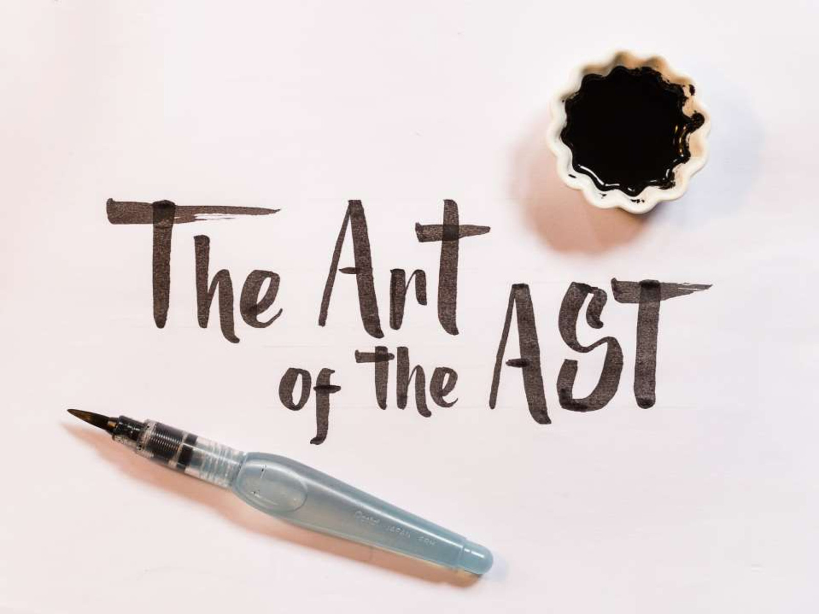 Master the Art of the AST
