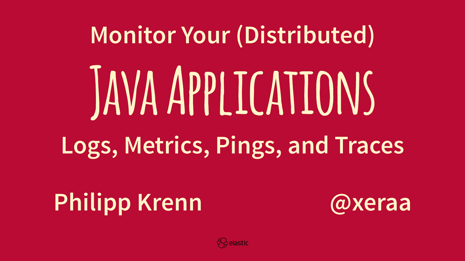 Monitor Your (Distributed) Java Applications: Logs, Metrics, Pings, and Traces