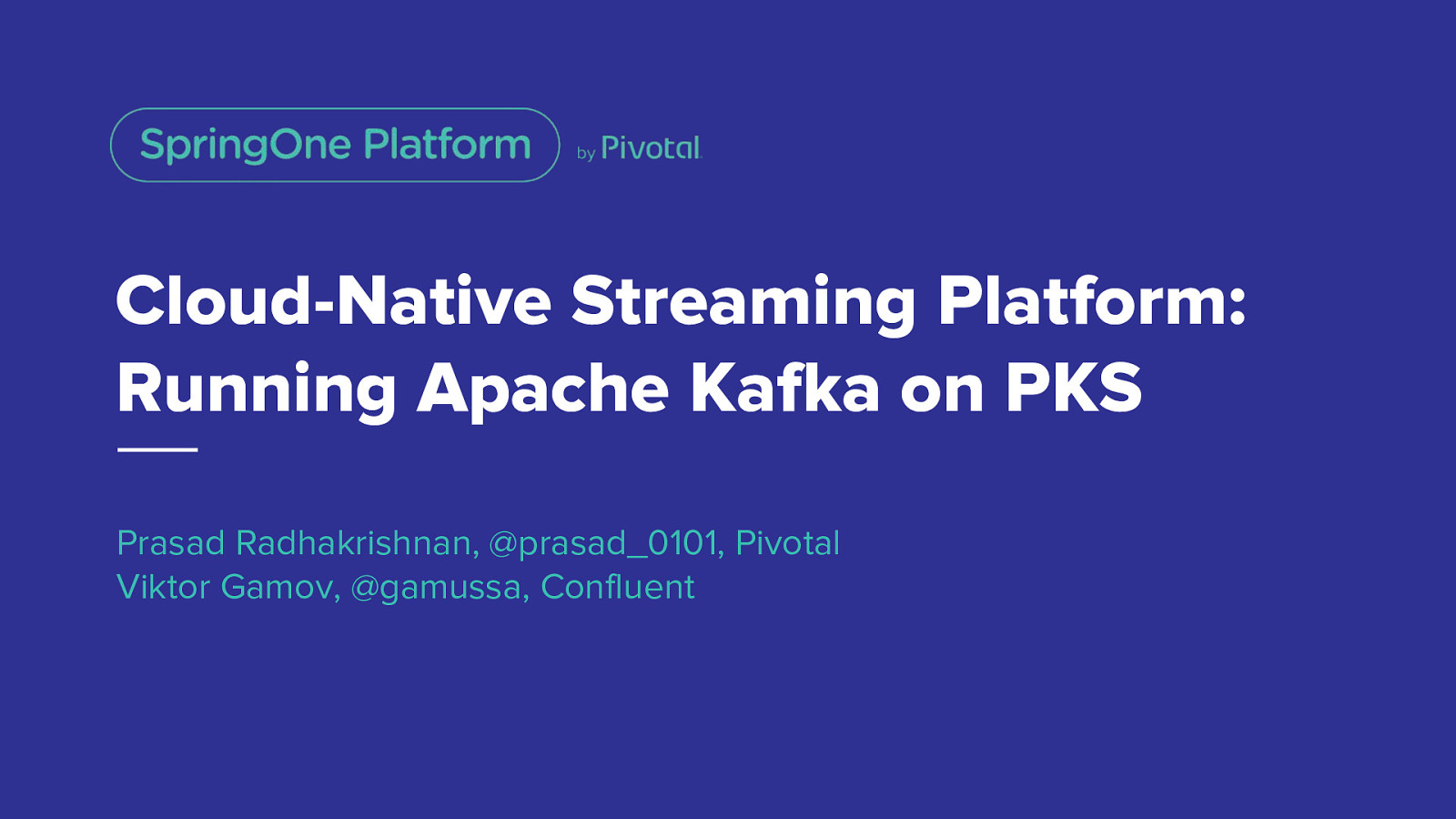 Cloud-Native Streaming Platform: Running Apache Kafka on PKS (Pivotal Container Service)