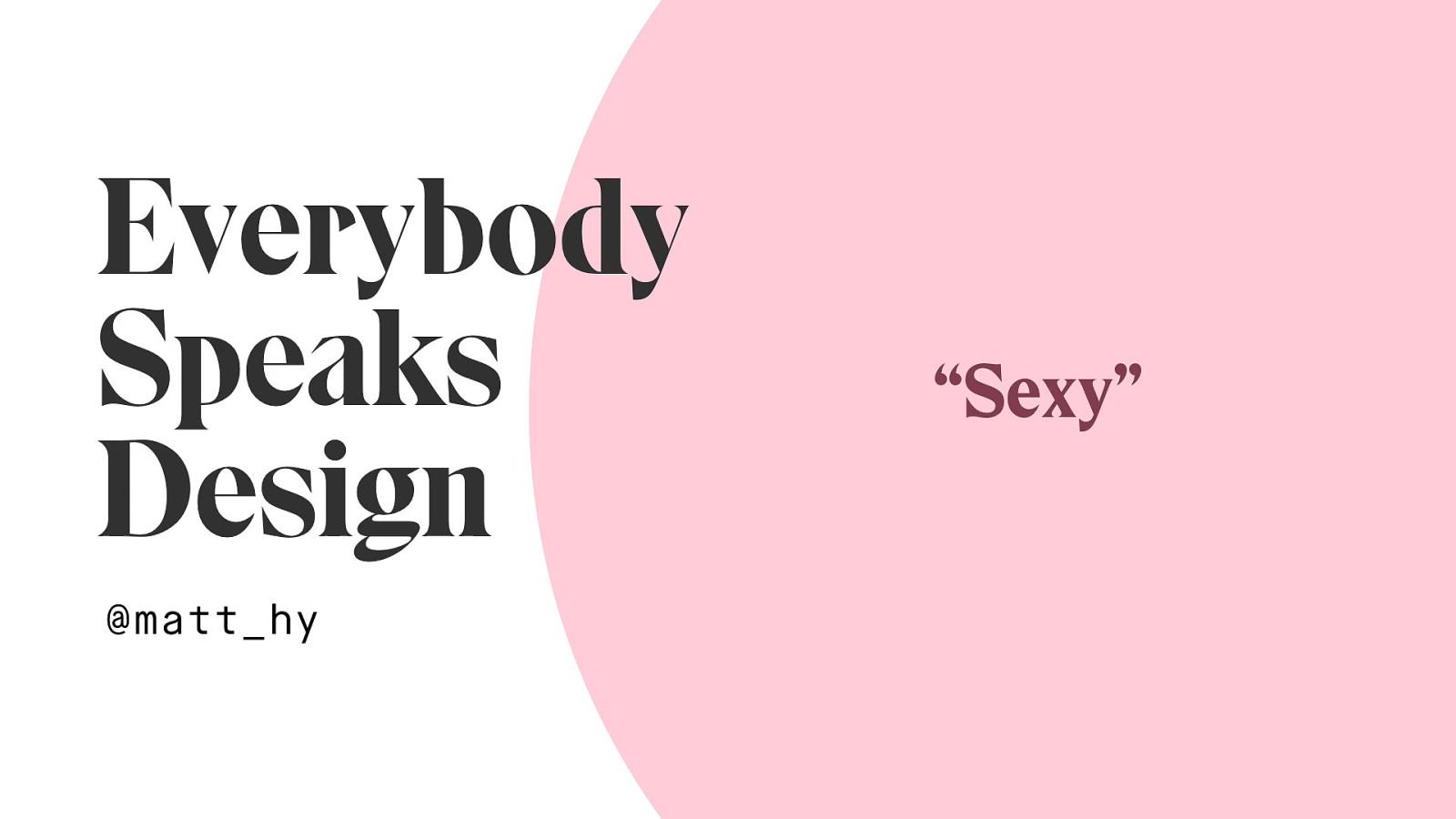 Everybody Speaks Design