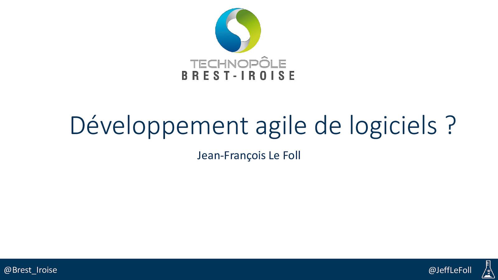 Developpement agile de logiciels ?