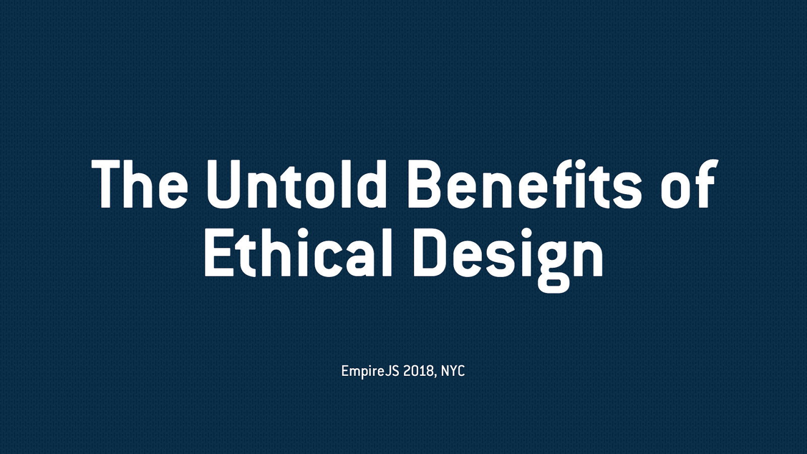 The Untold Benefits of Ethical Design