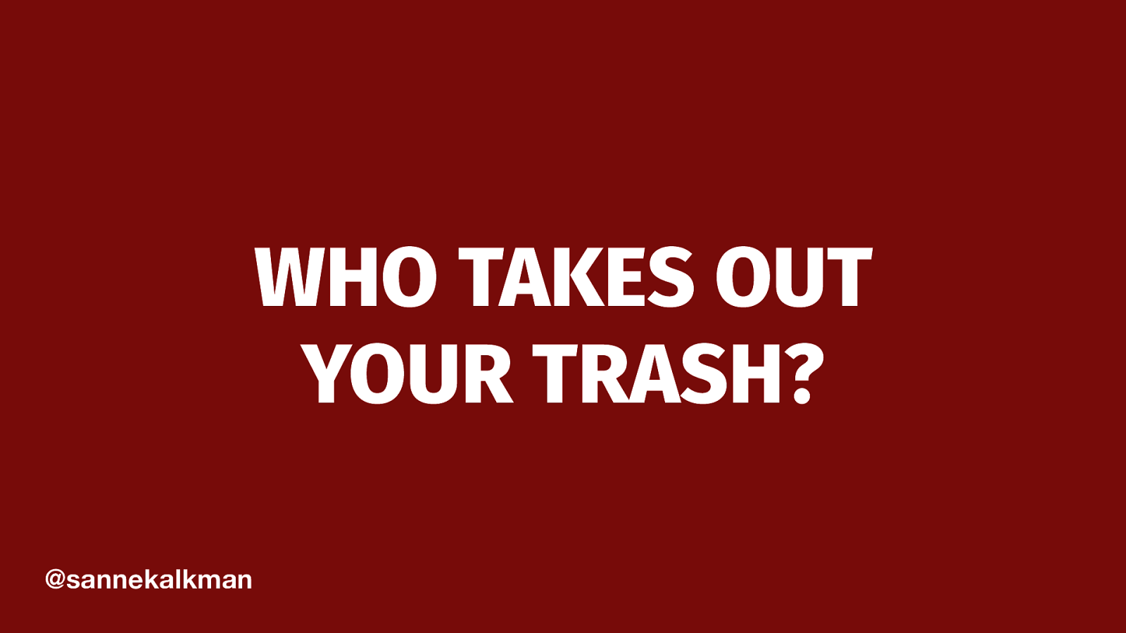 Who Takes Out Your Trash?