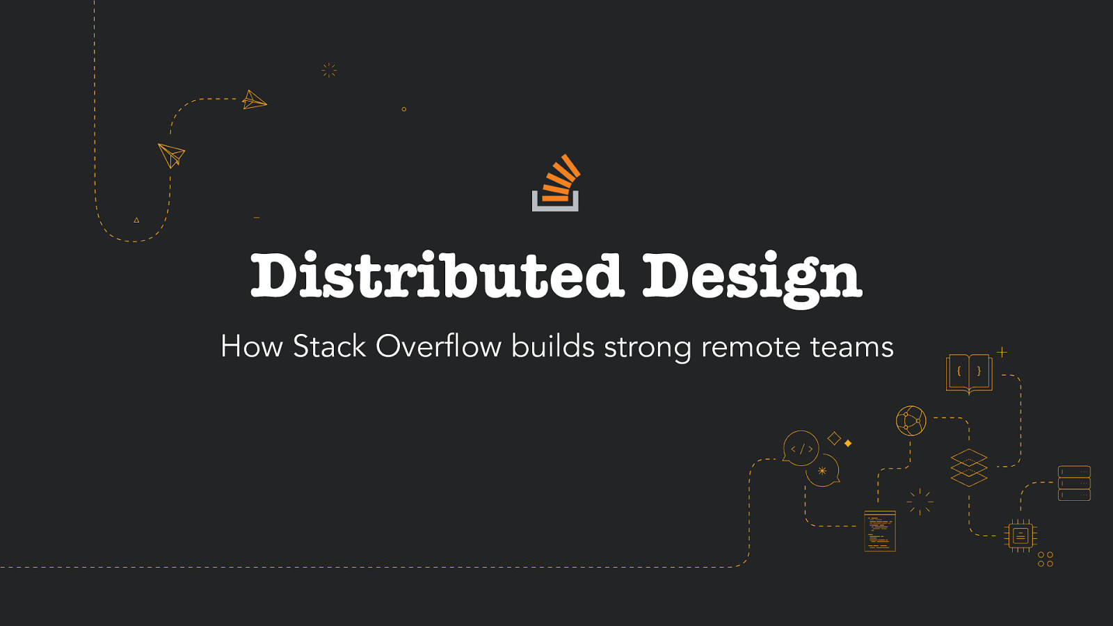 Distributed Design: How Stack Overflow builds strong remote teams