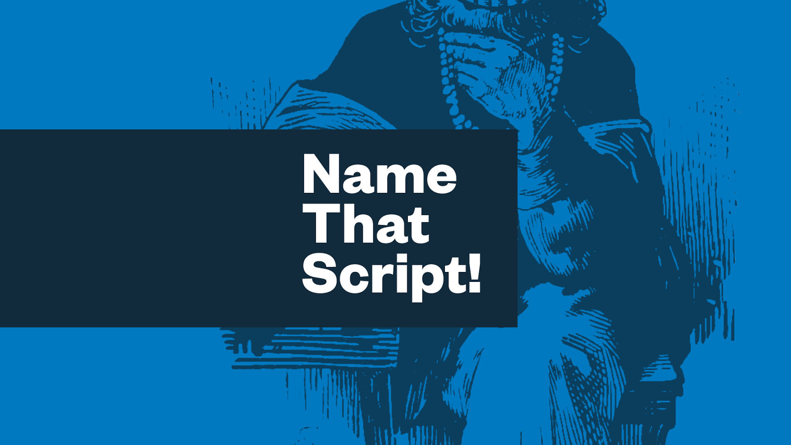 Name That Script!