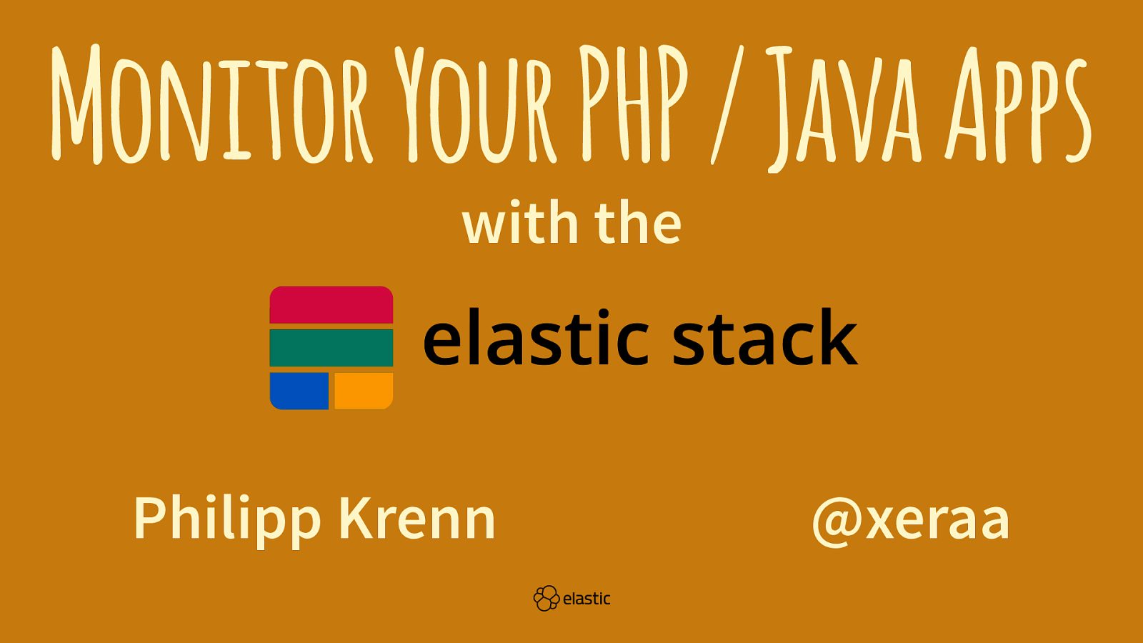 Monitor Your PHP/Java Applications with the Elastic Stack (Workshop)