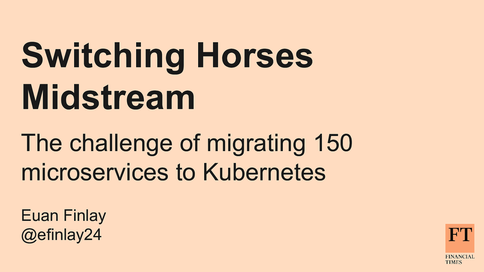 Switching Horses Midstream: The challenge of migrating 150 microservices to Kubernetes