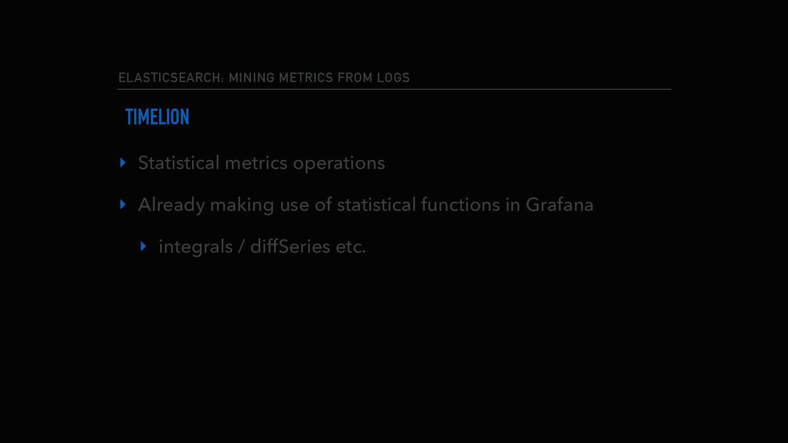Elasticsearch: Mining Metrics from Logs