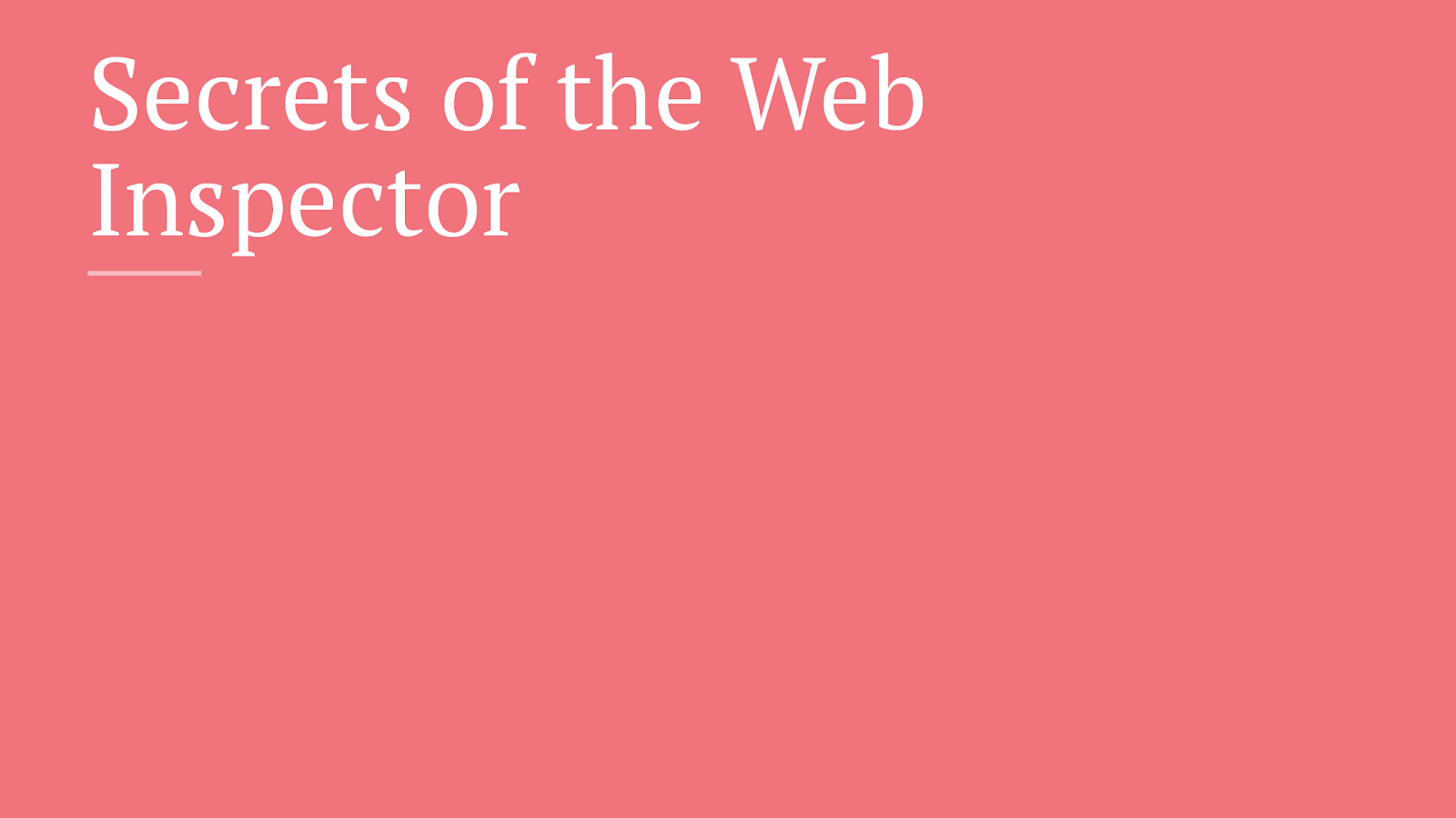 Secrets of the Web Inspector