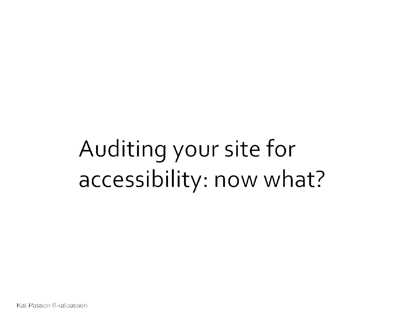 Auditing Your Site for Accessibility: Now What?