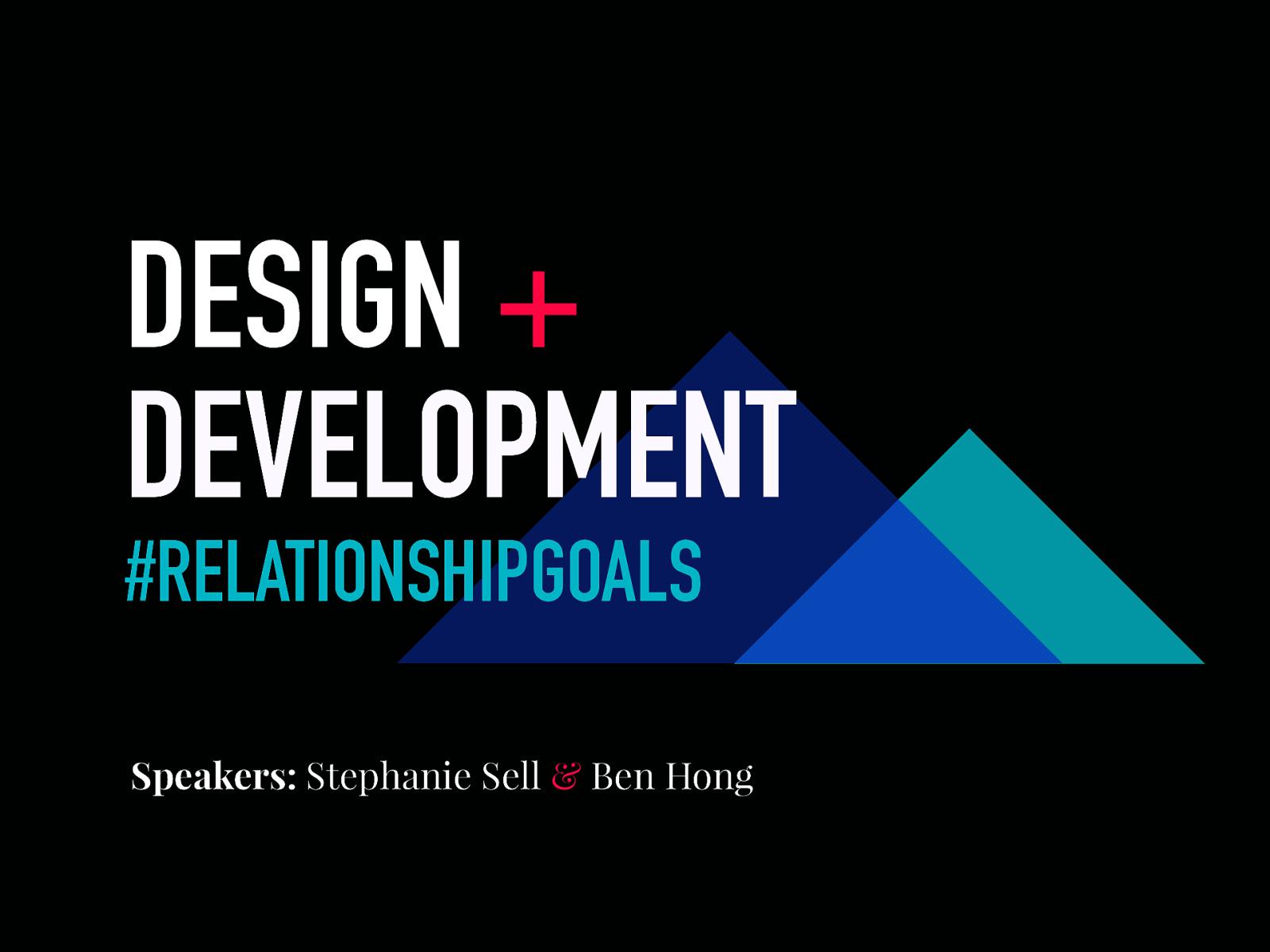 Designers + Developers: #RelationshipGoals