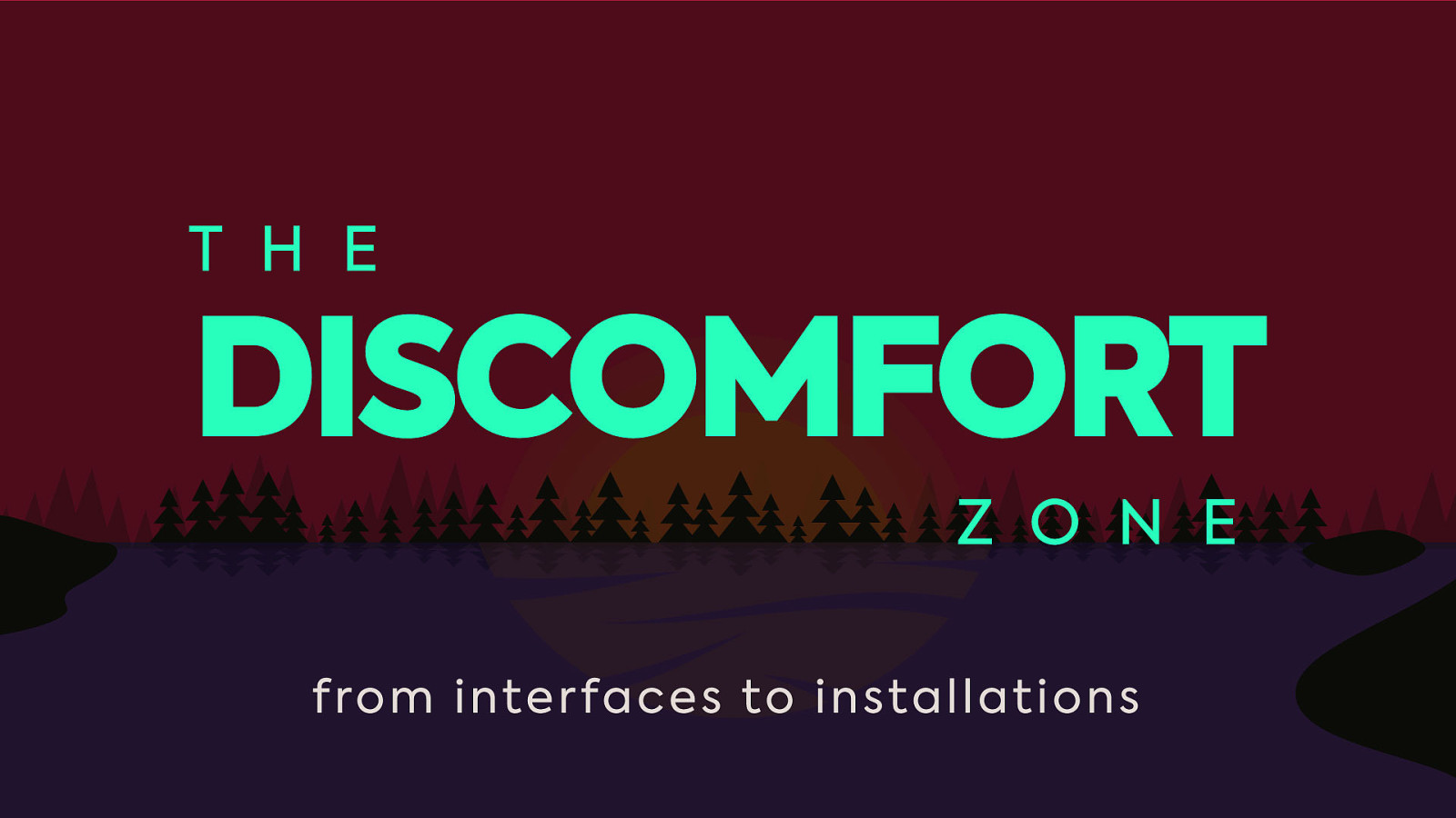 The Discomfort Zone: From Interfaces to Installations