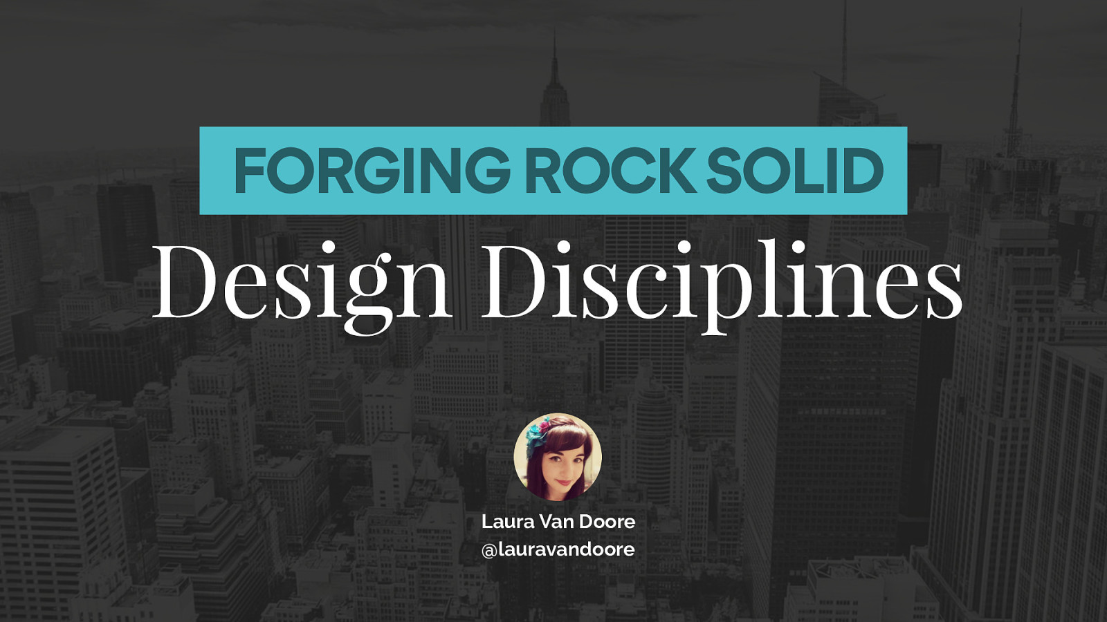 Forging rock solid design disciplines