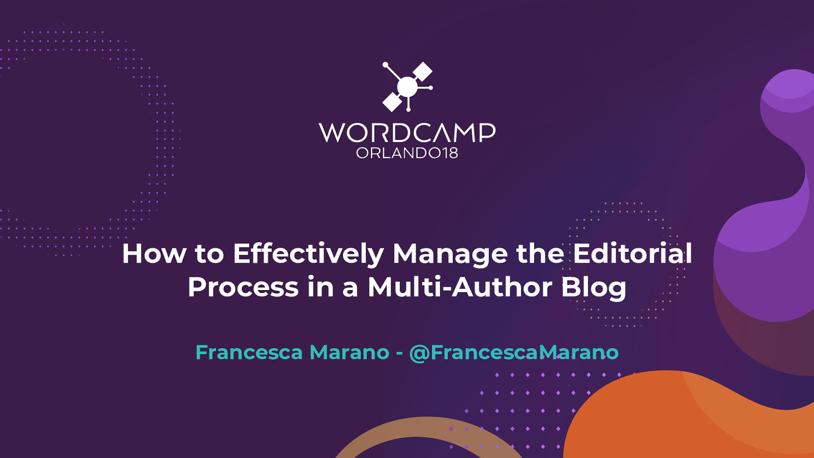 How to Effectively Manage the Editorial Process in a Multi-Author Blog by Francesca Marano