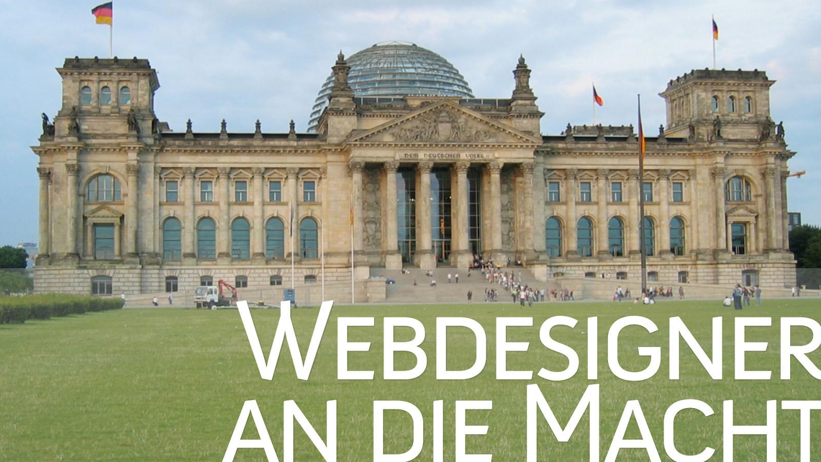 Webdesigner an die Macht
