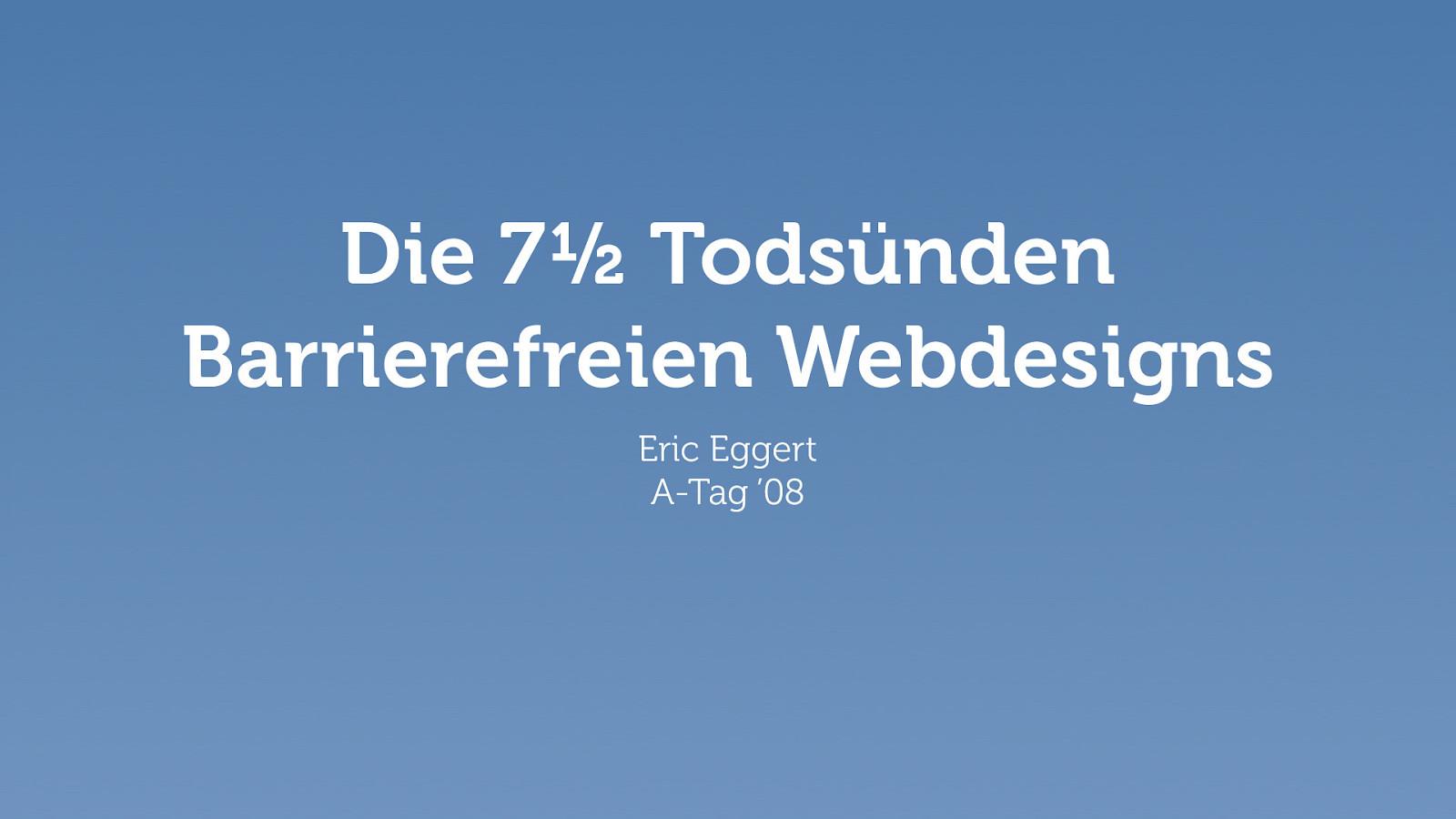 Die 7½ Todsünden Barrierefreien Webdesigns