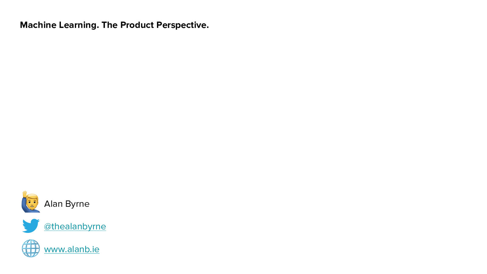 Machine Learning, a Product Perspective