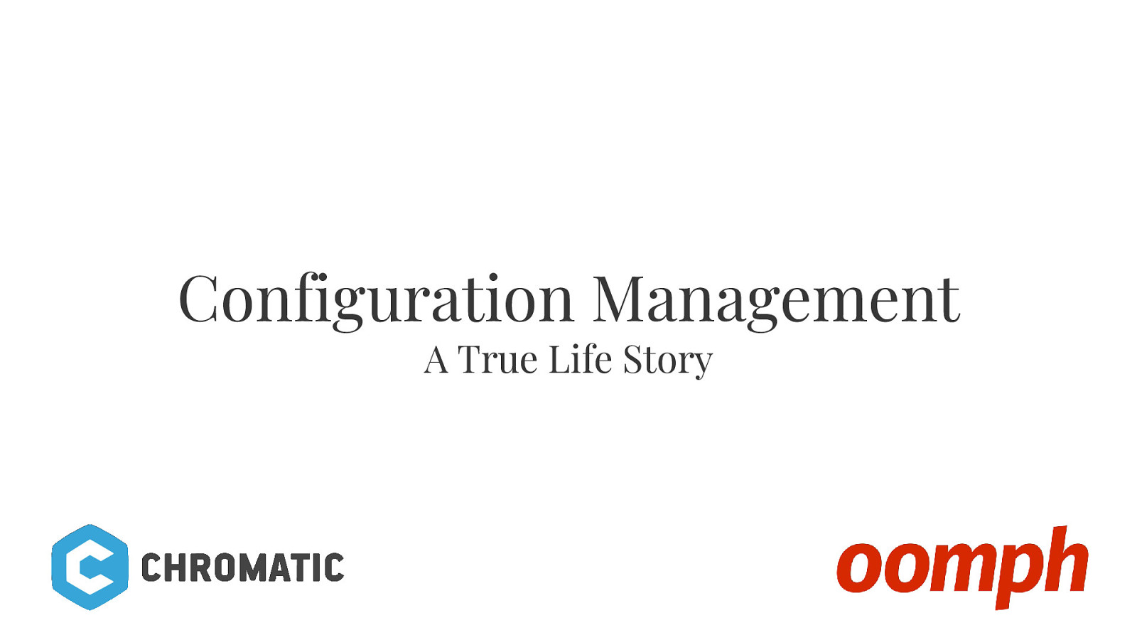 Configuration Management: True Life Stories