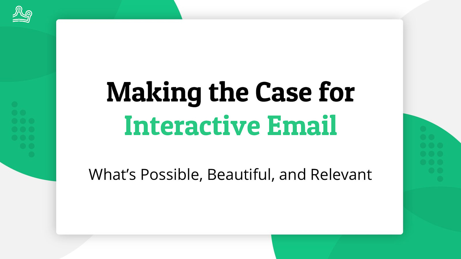 Making the Case for Interactive Email: What's Possible, Beautiful, and Relevant