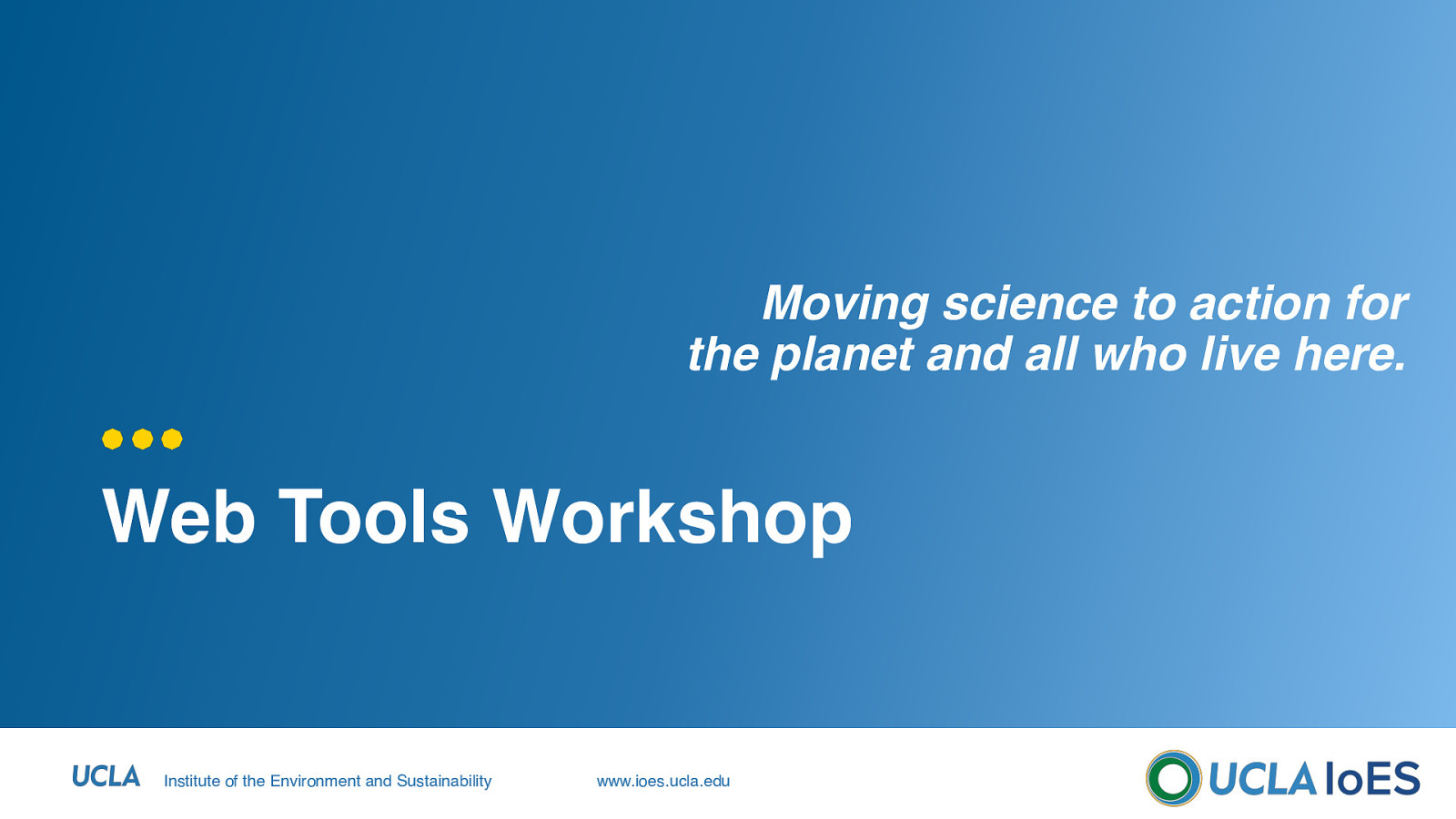 UCLA IoES Web Tools workshop