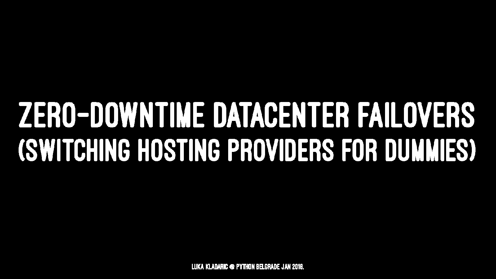 Zero-downtime datacenter failovers (Switching hosting providers for dummies)