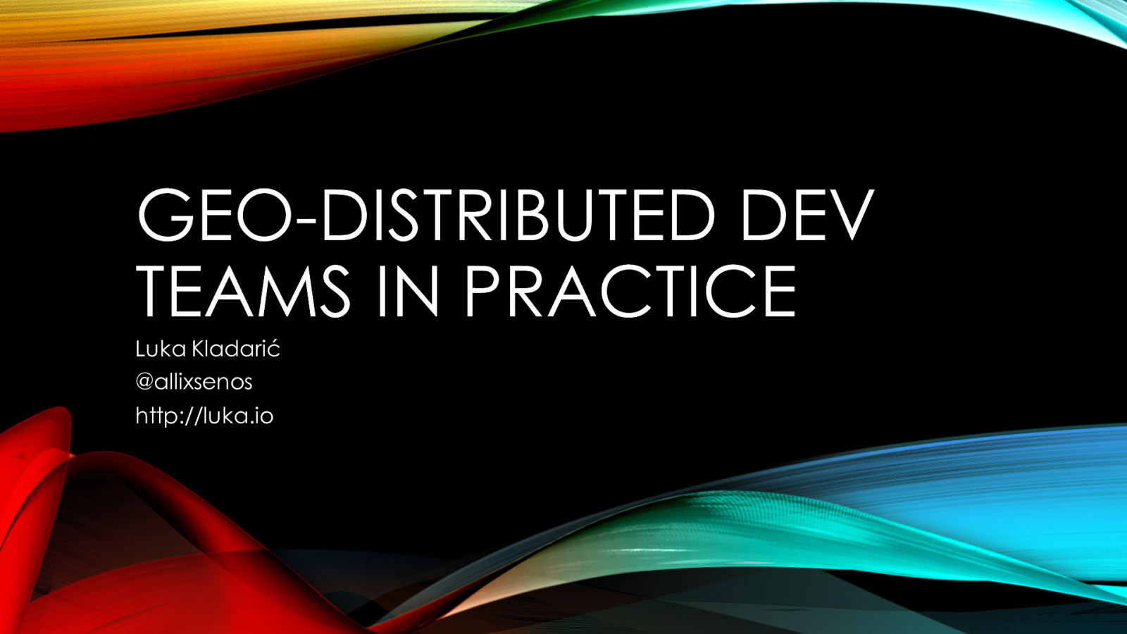 Geo-distributed Development Teams in Practice