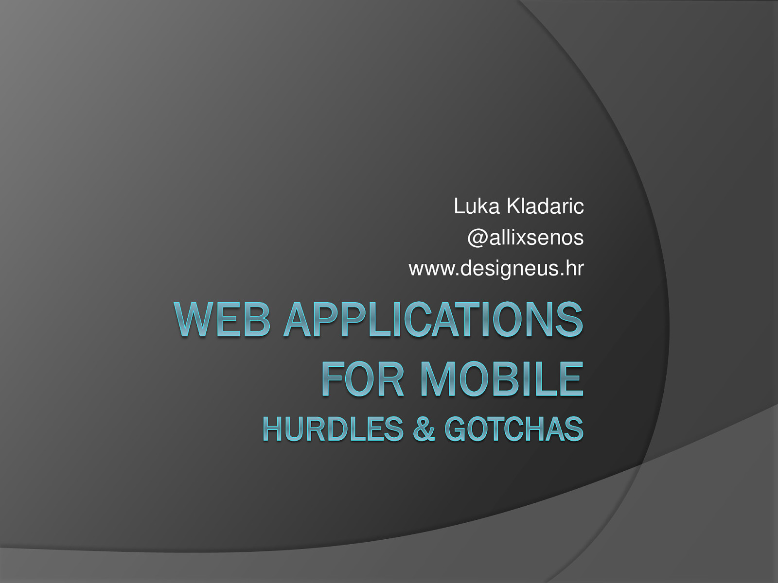 Web apps for mobile - hurdles and gotchas