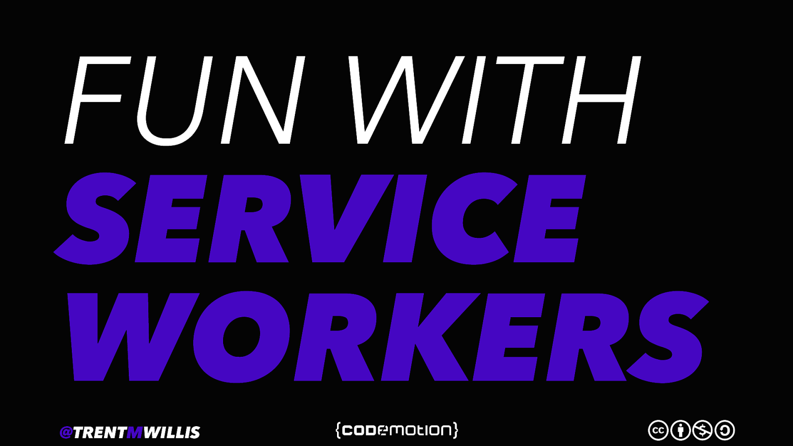 Fun with Service Workers